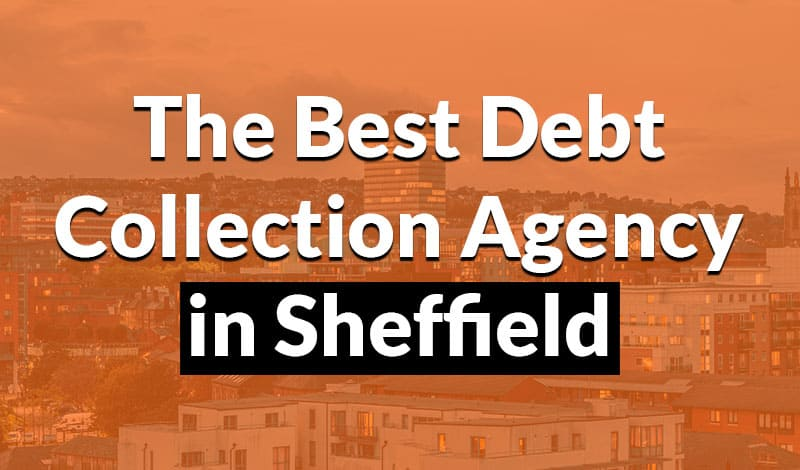 find the best debt collection agency in sheffield